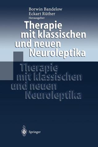 Therapie Mit Klassischen Und Neuen Neuroleptika  by  Borwin Bandelow