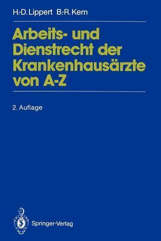 Arbeits- Und Dienstrecht Der Krankenhausarzte Von A Z Hans-Dieter Lippert