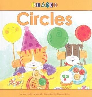 Circles (Shapes) Marybeth Lorbiecki