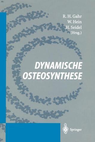Dynamische Osteosynthese R. H. Gahr