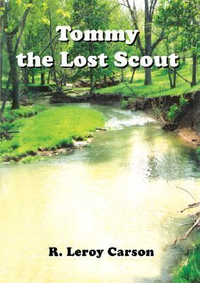 Tommy the Lost Scout R. Leroy Carson