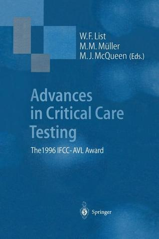 Advances in Critical Care Testing: The 1996 Ifcc-Avl Award  by  Werner F. List