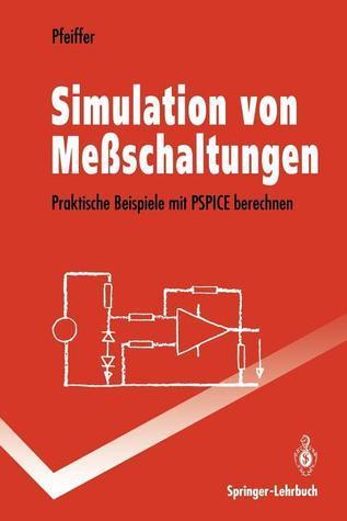 Simulation Von Messschaltungen: Praktische Beispiele Mit PSPICE Berechnen  by  Wolfgang Pfeiffer