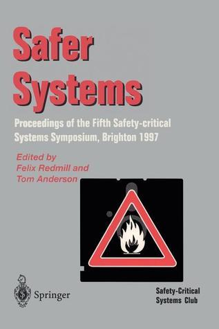 Safer Systems: Proceedings Of The Fifth Safety Critical Systems Symposium, Brighton 1997 Felix Redmill