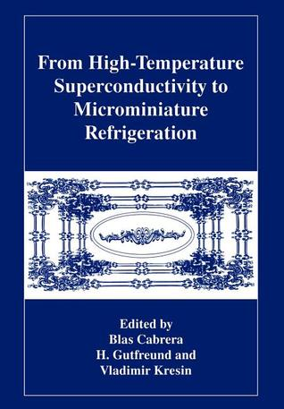 From High-Temperature Superconductivity to Microminiature Refrigeration B. Cabrera