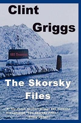 The Skorsky Files Clint Griggs