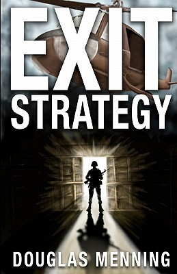 Exit Strategy  by  Doug Menning