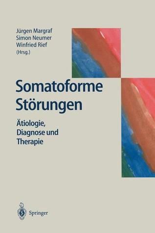 Somatoforme Störungen: Ätiologie, Diagnose und Therapie  by  Jürgen Margraf