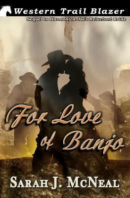 For Love of Banjo  by  Sarah J. McNeal