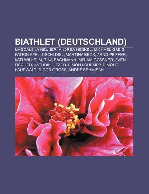 Biathlet (Deutschland): Magdalena Neuner, Andrea Henkel, Michael Greis, Katrin Apel, Uschi Disl, Martina Beck, Arnd Peiffer, Kati Wilhelm  by  Source Wikipedia