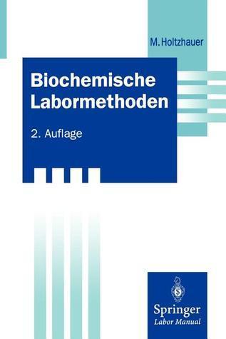Biochemische Labormethoden Martin Holtzhauer