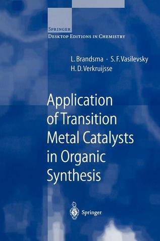 Application Of Transition Metal Catalysts In Organic Synthesis  by  Lambert Brandsma