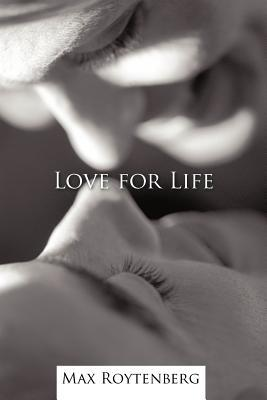 Love for Life: Reaching Out for Joy  by  Max Roytenberg