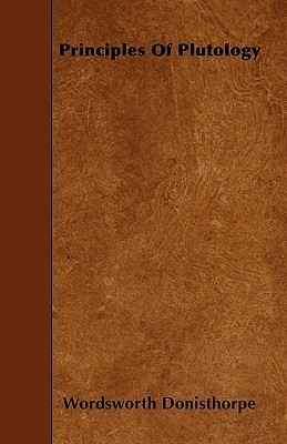 Principles of Plutology Wordsworth Donisthorpe