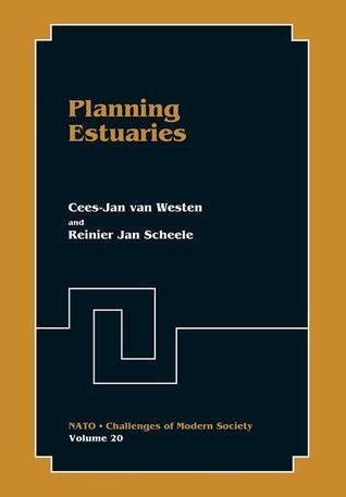 Planning Estuaries  by  Cees-Jan van Westen