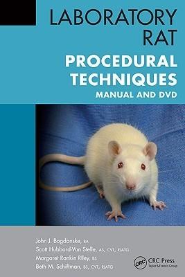 Laboratory Rat Procedural Techniques: Manual and DVD John J. Bogdanske