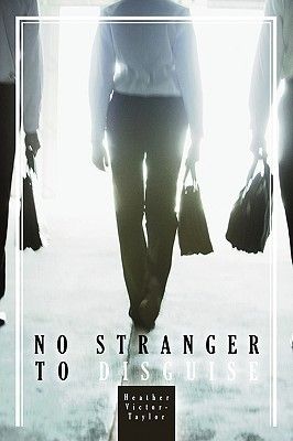 No Stranger to Disguise Heather Victor-Taylor
