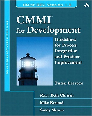 CMMI for Development: Guidelines for Process Integration and Product Improvement, 3/E Mary Beth Chrissis