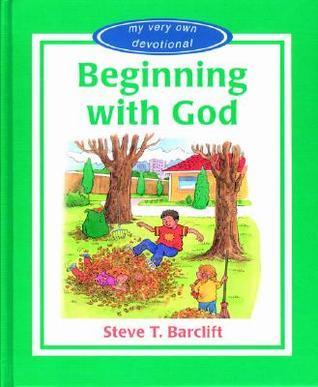 Beginning with God Steve T. Barelift