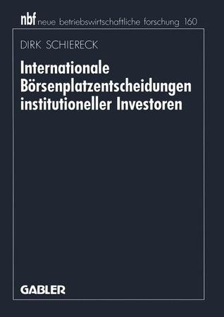 Internationale Borsenplatzentscheidungen Institutioneller Investoren  by  Dirk Schiereck