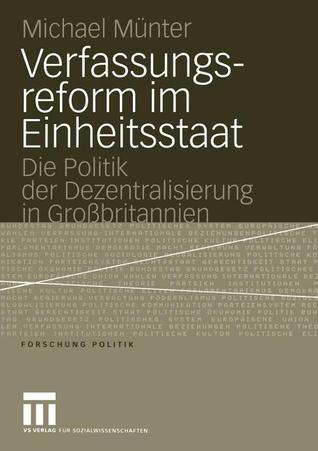 Verfassungsreform Im Einheitsstaat: Die Politik Der Dezentralisierung in Grossbritannien  by  Michael M. Nter