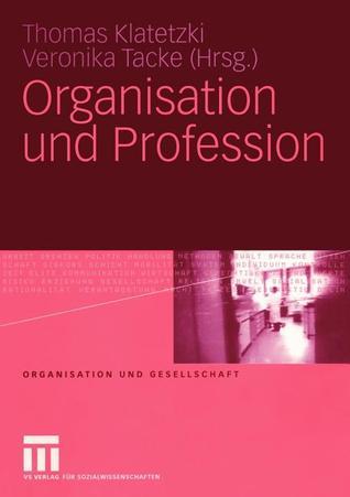 Organisation Und Profession Thomas Klatetzki
