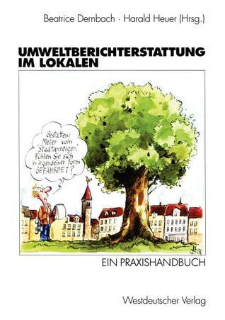 Umweltberichterstattung Im Lokalen: Ein Praxishandbuch  by  Beatrice Dernbach