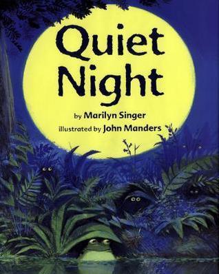 Quiet Night  by  Marilyn Singer