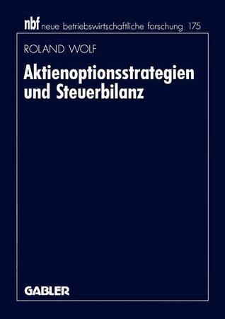 Aktienoptionsstrategien Und Steuerbilanz Roland Wolf