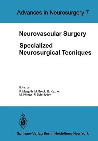 Neurovascular Surgery: Specialized Neurosurgical Techniques  by  F. Marguth