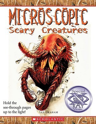 Microscopic Scary Creatures Ian Graham