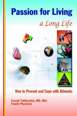 Passion for Living a Long Life: How to Prevent and Cope with Ailments Farzad Tabibzadeh