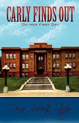 Carly Finds Out on Her First Day  by  Rena Roberts Shipp
