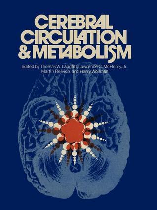 Cerebral Circulation and Metabolism: Sixth International Cbf Symposium, June 6 - 9, 1973  by  T. W. Langfitt
