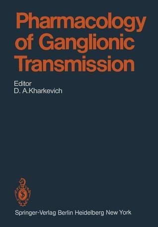Pharmacology of Ganglionic Transmission D.A. Kharkevich