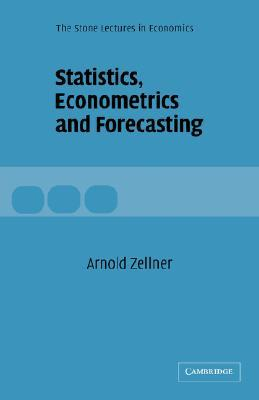 Statistics, Econometrics and Forecasting  by  Arnold Zellner