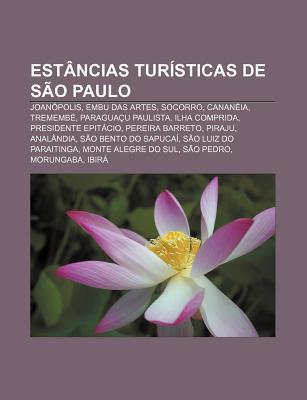 Est Ncias Tur Sticas de S O Paulo: Joan Polis, Embu Das Artes, Socorro, Canan Ia, Trememb , Paragua U Paulista, Ilha Comprida  by  Source Wikipedia