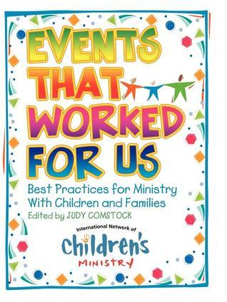 Events That Worked for Us: Best Practices for Ministry with Children and Families [With CD (Audio)]  by  Judy Comstock