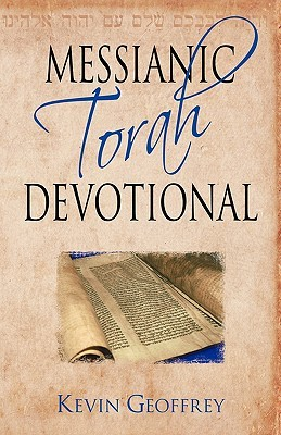 Messianic Torah Devotional: Messianic Jewish Devotionals for the Five Books of Moses Kevin Geoffrey
