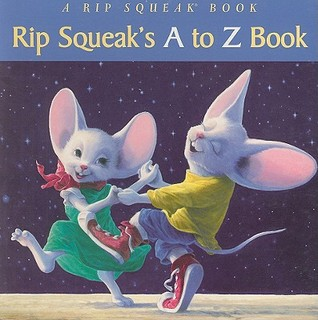 Rip Squeaks A to Z Book  by  Leonard Filgate