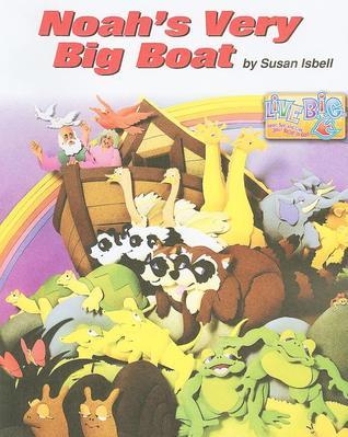 Noahs Very Big Boat  by  Susan Isbell
