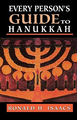 Every Persons Guide to Hanukka  by  Ronald H. Isaacs