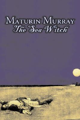 The Sea Witch Maturin Murray Ballou