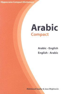 Arabic Compact Dictionary: Arabic-English / English-Arabic Mahmoud Gaafar