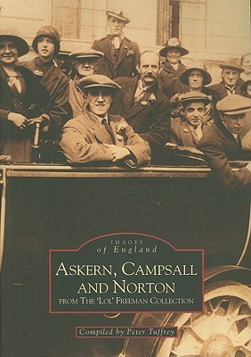 Askern, Campsall and Norton: From the Lol Freeman Collection  by  Peter Tuffrey