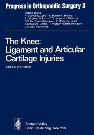 The Knee: Ligament and Articular Cartilage Injuries: Selected Papers of the Third and Fourth Reisensburg Workshop Held February 27 - March 1, and September 25-27, 1975  by  D. E. Hastings