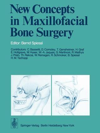 New Concepts in Maxillofacial Bone Surgery Bernd Spiessl
