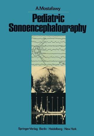 Pediatric Sonoencephalography  by  A. Mostafawy
