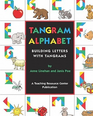 Tangram Alphabet: Building Letters with Tangrams  by  Janis Poe