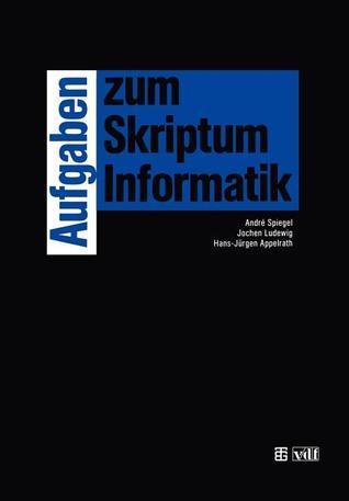 Aufgaben Zum Skriptum Informatik  by  Jochen Ludewig